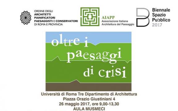 Oltre I Paesaggi Di Crisi 26 Maggio Universita Di Roma Tre