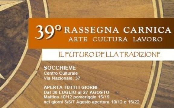 """XXXIX Rassegna Carnica, arte, cultura, lavoro """"il Futuro della Tradizione"""""""